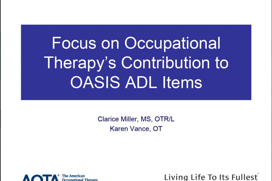 Focus on OT's Contribution to OASIS ADL Items by Clarice Miller and Karen Vance