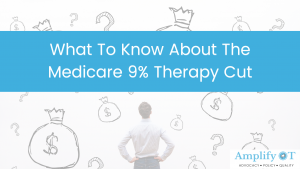 what to know about the medicare 9% therapy cut blog header