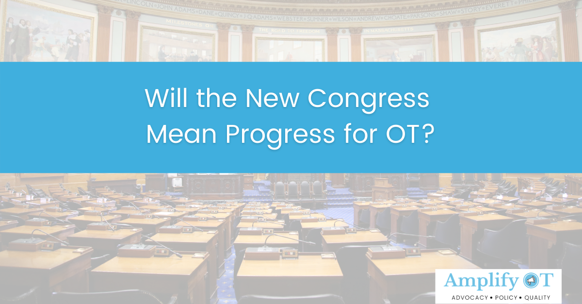 Header Will the New Congress Mean Progress for OT? against image of the house floor