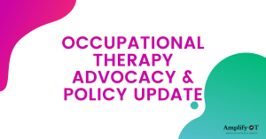 Occupational Therapy Advocacy and Policy Update