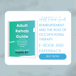 Adult Rehab Guide Reimbursement and the Role of Occupational Therapy, e-book and Paperback, Blue buy now button with picture of cover