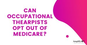 Can occupational therapists opt out of Medicare header